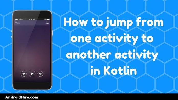 one activity to another activity in kotlin