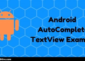 Android AutoCompleteTextView Example