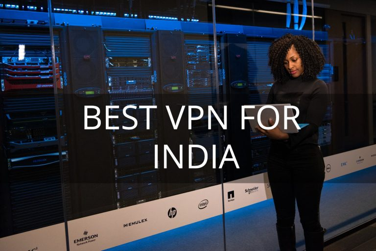 3 Best VPN for India in 2019