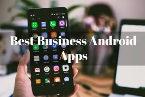 Business Android Apps