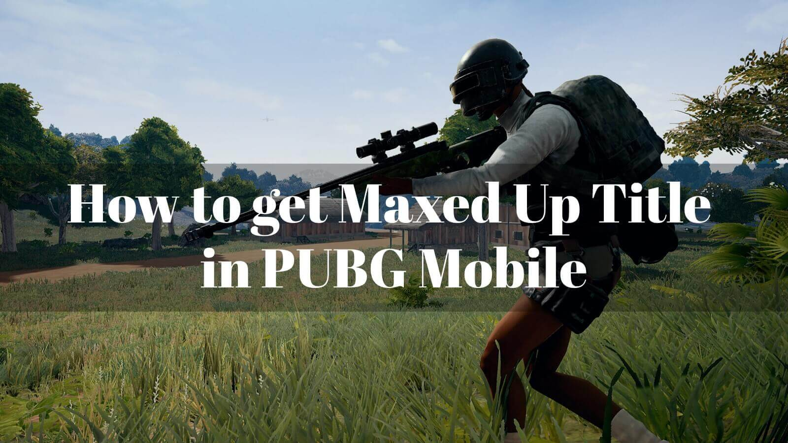 How To Get Maxed Up Title In PUBG Mobile - Android Hire