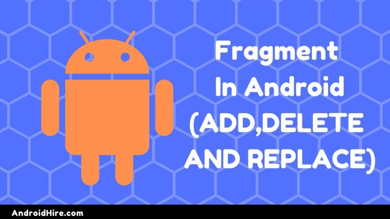 Fragment in Android(Add,Delete and Replace)