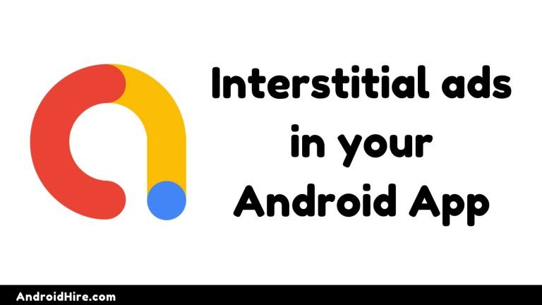 How to add interstitial ads in your Android App