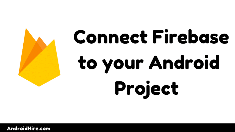 How to Connect Firebase to your Android Project [Step by Step Guide]