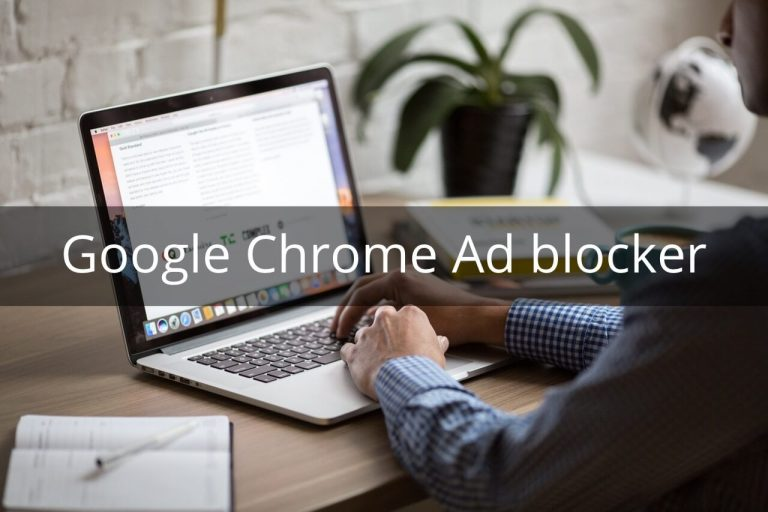 4 Best Google Chrome Ad blocker you can use
