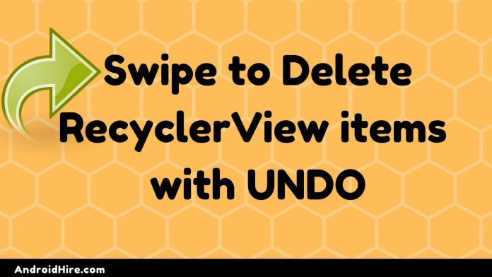 Swipe to Delete RecyclerView items with UNDO in Android Studio