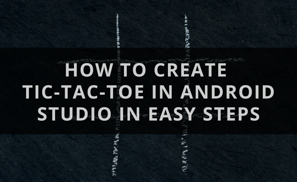 Tic-tac-toe in android studio