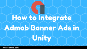 Integrate Admob Banner Ads in Unity