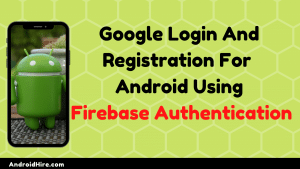 google login and registration for android using firebase