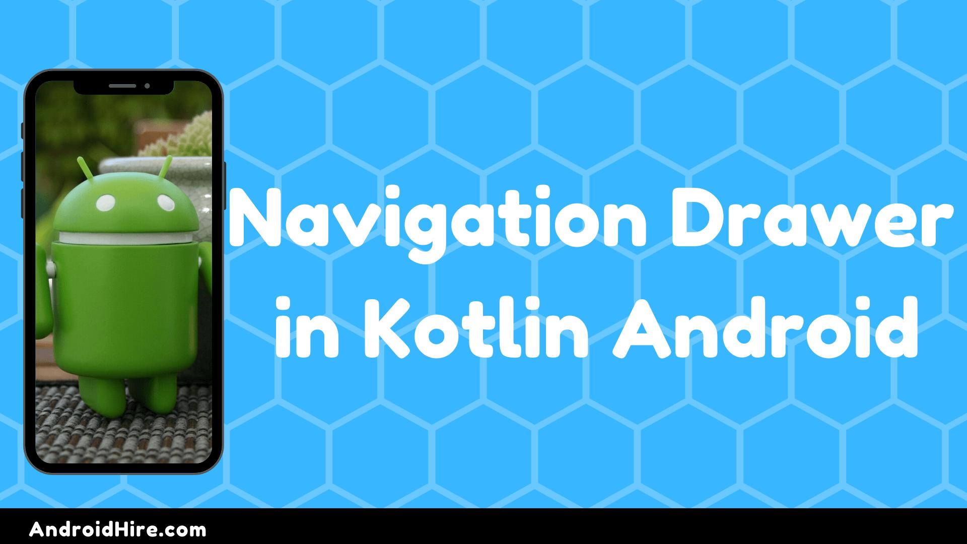 Navigation Drawer in Kotlin Android