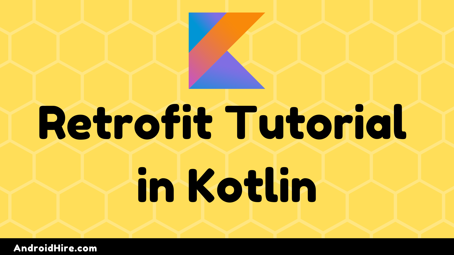 Retrofit Tutorial in Kotlin