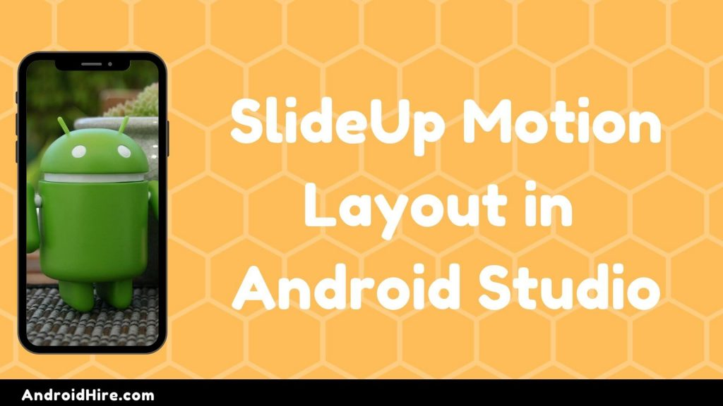 SlideUp Motion Layout in Android