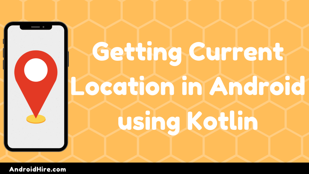 Current Location in Android using Kotlin