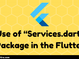 """Use of """"Services.dart"""" Package in the Flutter"""