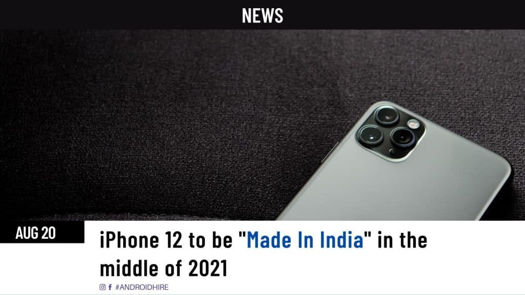 iPhone 12 to be made in India in the middle of 2021